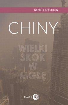 Chiny. Wielki skok w mgłę-Gresillon Gabriel