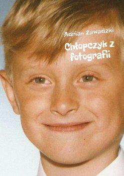 Chłopczyk z fotografii-Zawadzki Adrian