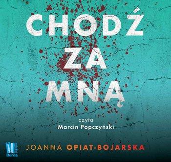 Chodź za mną-Opiat-Bojarska Joanna