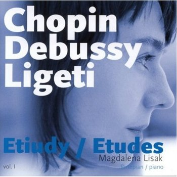 Chopin - Debussy - Ligeti: Etiudy-Lisak Magdalena