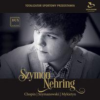 Chopin / Szymanowski / Mykietyn