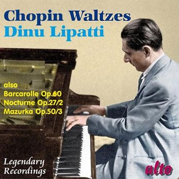 Chopin Waltzes-Lipatti Dinu