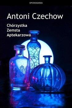 Chórzystka / Zemsta / Aptekarzowa-Czechow Antoni