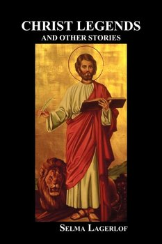 Christ Legends and Other Stories-Lagerlof Selma