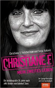 Christiane F.: Mein zweites Leben-Felscherinow Christiane V., Vukovic Sonja