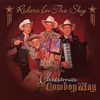 Christmas The Cowboy Way-Riders In The Sky