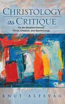 Christology as Critique-Alfsvag Knut