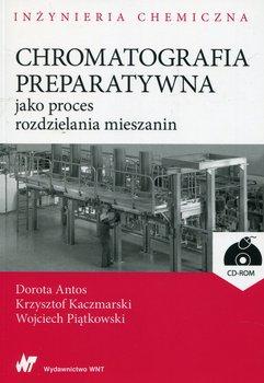 Chromatografia preparatywna jako proces rozdzielania mieszanin + CD-Antos Dorota, Kaczmarski Krzysztof, Piątkowski Wojciech