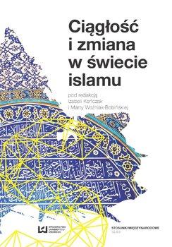 Ciągłość i zmiana w świecie islamu-Opracowanie zbiorowe