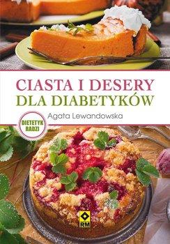 Ciasta i desery dla diabetyków-Lewandowska Agata