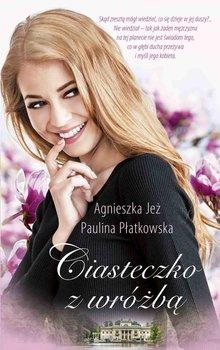 Ciasteczko z wróżbą-Jeż Agnieszka, Płatkowska Paulina