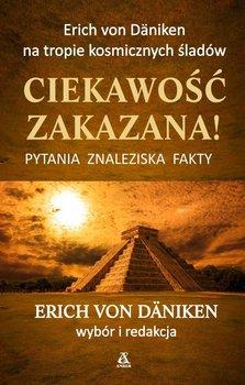 Ciekawość zakazana! Pytania, znaleziska, fakty-von Däniken Erich