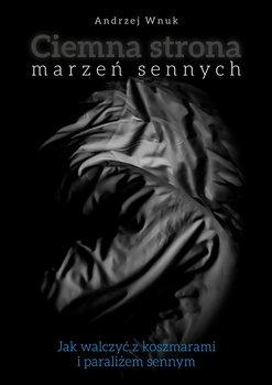 Ciemna strona marzeń sennych-Wnuk Andrzej