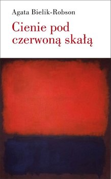 Cienie pod czerwoną skałą-Bielik-Robson Agata