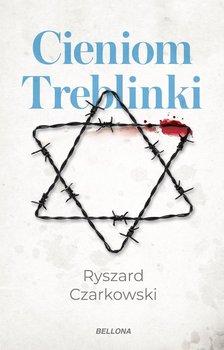 Cieniom Treblinki-Czarkowski Ryszard