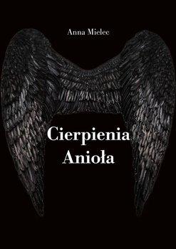 Cierpienia Anioła-Mielec Anna