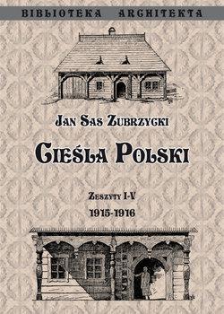 Cieśla Polski. Zeszyt 1-4. 1915- 1916-Sas Zubrzycki Jan