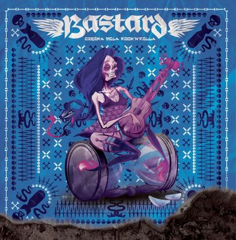 Ciężka dola rock\'n\'rolla (Blue)-The Bastard