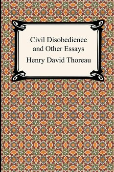 Civil Disobedience and Other Essays (the Collected Essays of Henry David Thoreau)-Thoreau Henry David