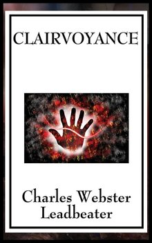 Clairvoyance-Leadbeater Charles Webster