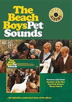 Classic Albums: Pet Sounds - The Beach Boys