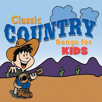 Classic Country Songs for Kids-The Countdown Kids