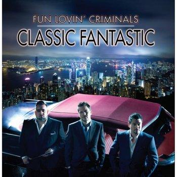 Classic Fantastic-FUN LOVIN' CRIMINALS
