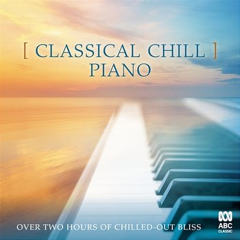 Classical Chill: Piano-Various Artists