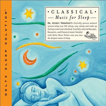 Classical Music For Sleep - Dr. Jeffrey Thompson