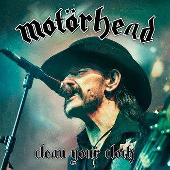 Clean Your Clock-Motorhead