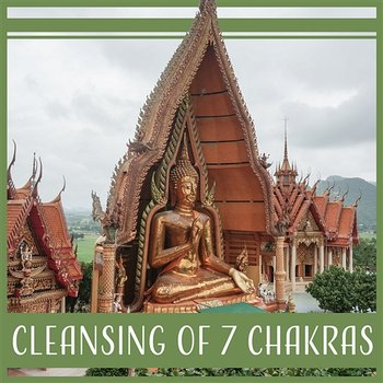 Cleansing of 7 Chakras: Chanting Om, Mindfulness Meditation, Wisdom of  Buddha, Power of Mind, Bar & Yoga, Music for Relax, Blissful Nature Sounds,