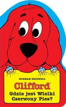 Clifford. Gdzie jest wielki czerwony pies?-Bridwell Norman