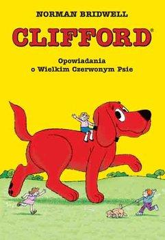 Clifford. Opowiadania o wielkim czerwonym psie-Bridwell Norman