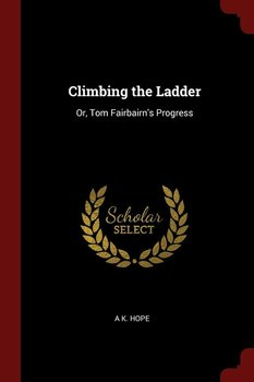 Climbing the Ladder-Hope A K.