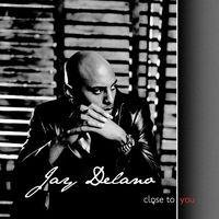 Close To You-Delano Jay