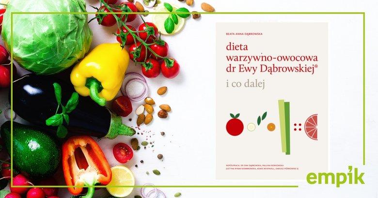 Co Dalej Po Diecie Warzywno Owocowej Rozmowa Z Beata Anna Dabrowska