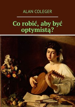 Co robić, aby być optymistą?-Coleger Alan