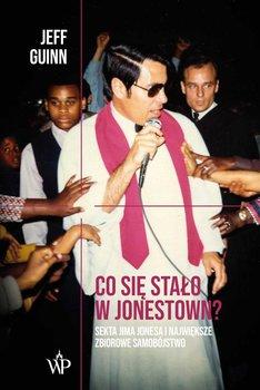 Co się stało w Jonestown? Sekta Jima Jonesa i największe zbiorowe samobójstwo-Guinn Jeff