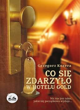 Co się zdarzyło w hotelu Gold-Kozera Grzegorz