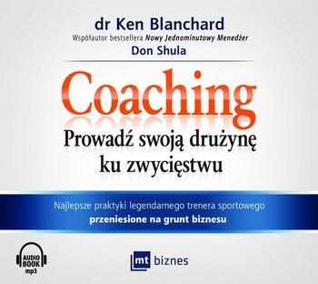 Coaching. Prowadź swoją drużynę ku zwycięstwu-Blanchard Ken, Shula Don