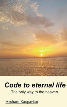 Code to eternal life-Kasparian Arsham