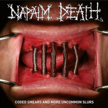 Coded Smears And More Uncommon Slurs-Napalm Death