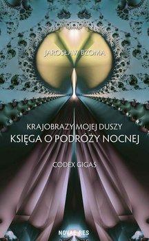 Codex Gigas. Księga 6. Krajobrazy mojej duszy-Bzoma Jarosław