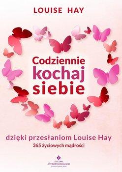 Codziennie kochaj siebie dzięki przesłaniom Louise Hay. 365 życiowych mądrości-Hay Louise L.