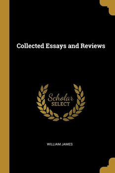 Collected Essays and Reviews - James William