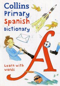 Collins Primary Spanish Dictionary-Opracowanie zbiorowe