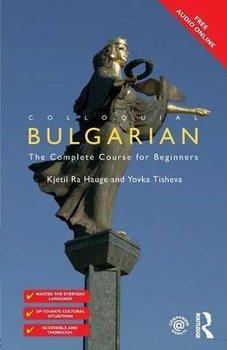 Colloquial Bulgarian. The Complete Course for Beginners-Ra Hauge Kjetil, Tisheva Yovka