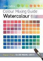 Colour Mixing Guide: Watercolour-Collins Julie