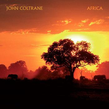Coltrane John Africa (LP 180 Gram Limited Edition(-Coltrane John, Harden Wilbur, Fuller Curtis, Flanagan Tommy, Taylor Art, Jackson Ali