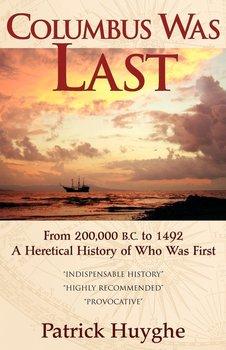 Columbus Was Last-Huyghe Patrick
